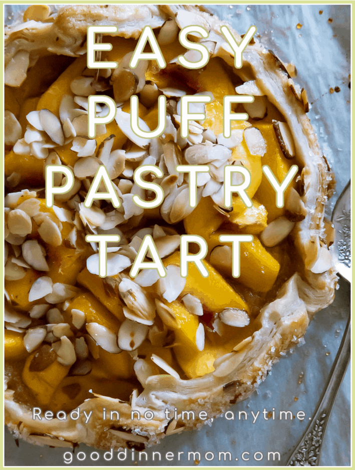 peach puff pastry tart with almonds on top, fork to right. Reads- Easy Puff Pastry Tart. Ready in no time, anytime. gooddinnermom.com