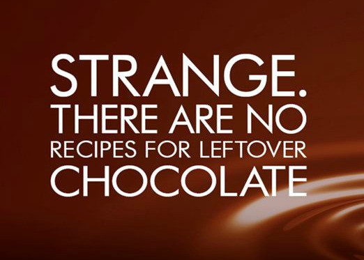 No recipes for leftover chocolate.